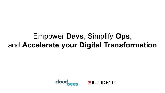 Empower Devs, Simplify Ops, and Accelerate your Digital Transformation