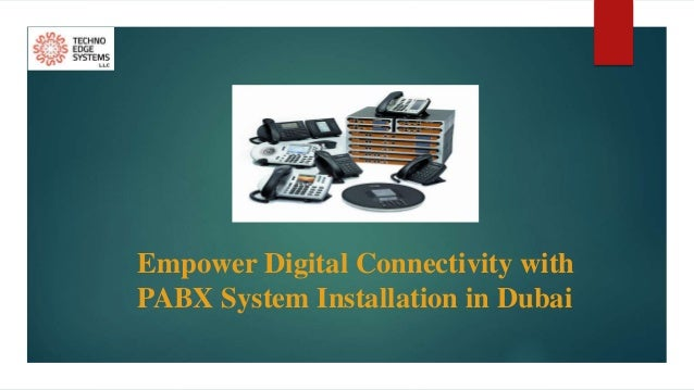 Empower Digital Connectivity with PABX System Installation in Dubai