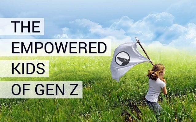 THE EMPOWERED KIDS OF GEN Z