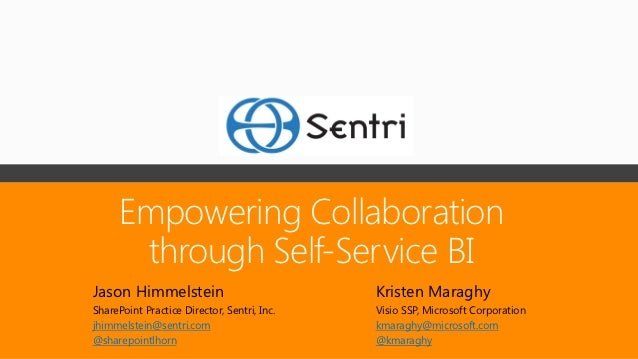 Empowering Collaboration       through Self-Service BIJason Himmelstein                            Kristen MaraghySharePoi...