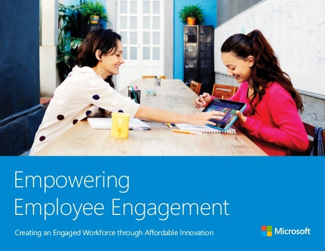 Empowering Employee Engagement Creating an Engaged Workforce through Affordable Innovation