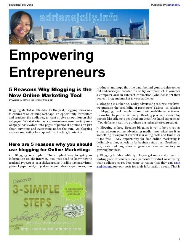 September 8th, 2013 Published by: adrianejolly 1 Empowering Entrepreneurs 5 Reasons Why Blogging is the New Online Marketi...