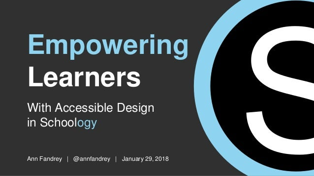 Empowering learners with accessible design in schoology with accessible design in schoology ann fandrey annfandrey january 29 2018 empowering stopboris Image collections