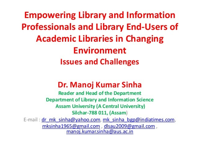Empowering Library and Information Professionals and Library End-Users of Academic Libraries in Changing Environment Issue...