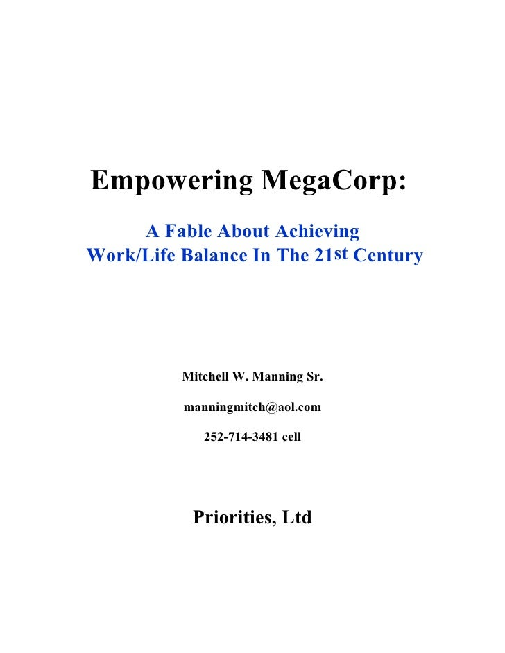 Empowering MegaCorp:      A Fable About Achieving Work/Life Balance In The 21st Century               Mitchell W. Manning ...