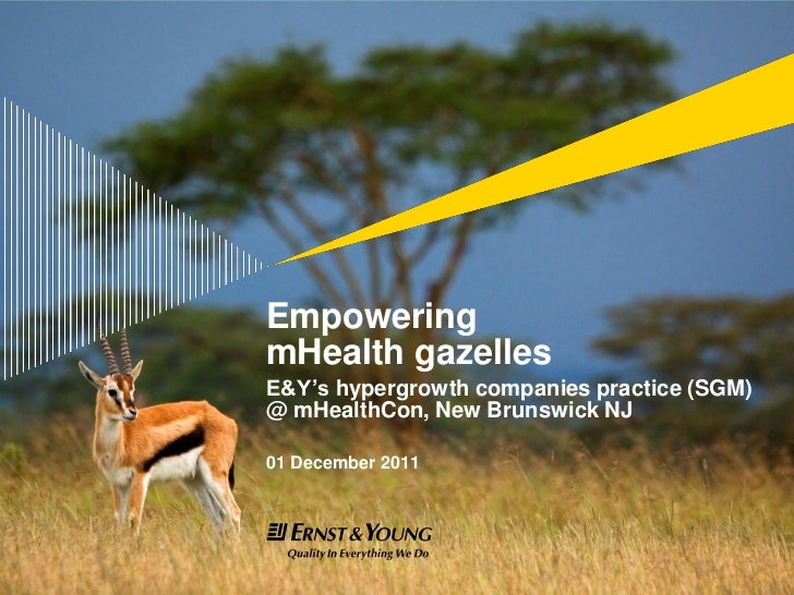 EmpoweringmHealth gazellesE&Y's hypergrowth companies practice (SGM)@ mHealthCon, New Brunswick NJ01 December 2011