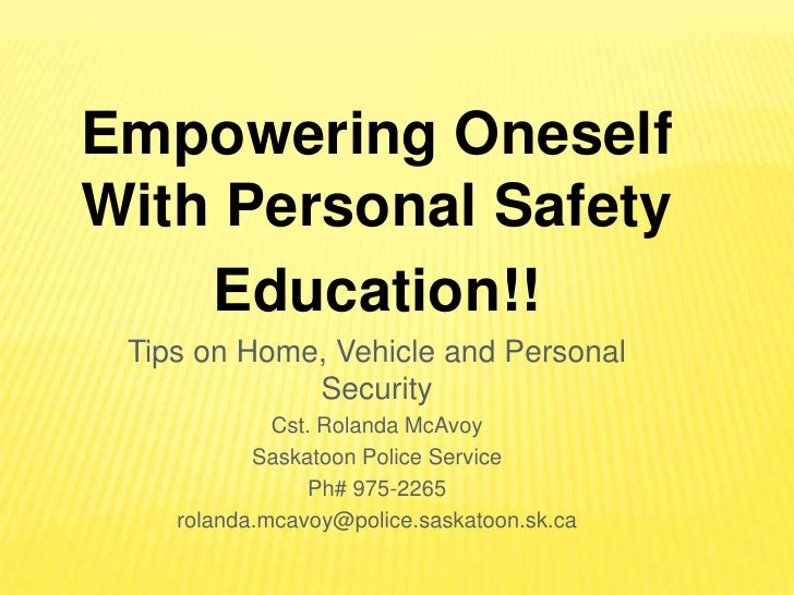 Empowering Oneself With Personal Safety     Education!!  Tips on Home, Vehicle and Personal              Security         ...