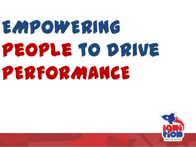 EMpOWERING people to drive pERFORMANCE