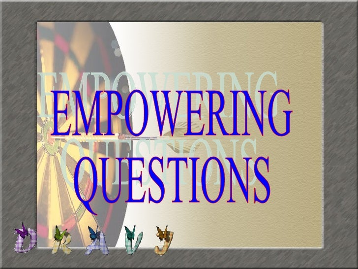 EMPOWERING QUESTIONS