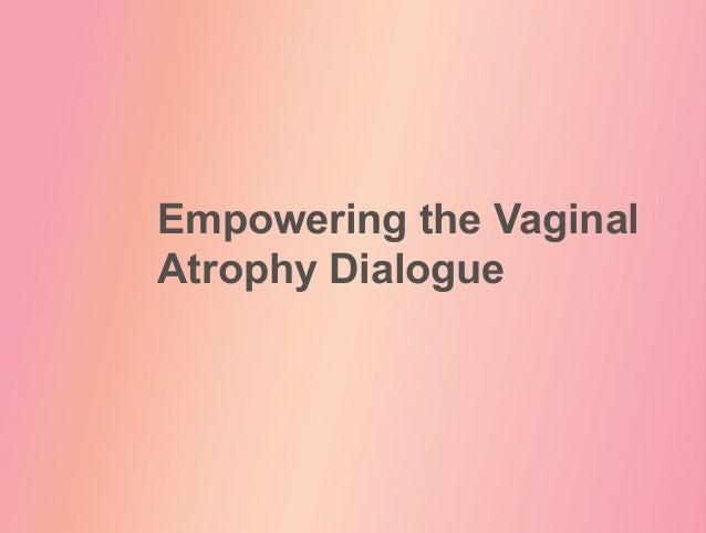 Empowering the Vaginal Atrophy Dialogue