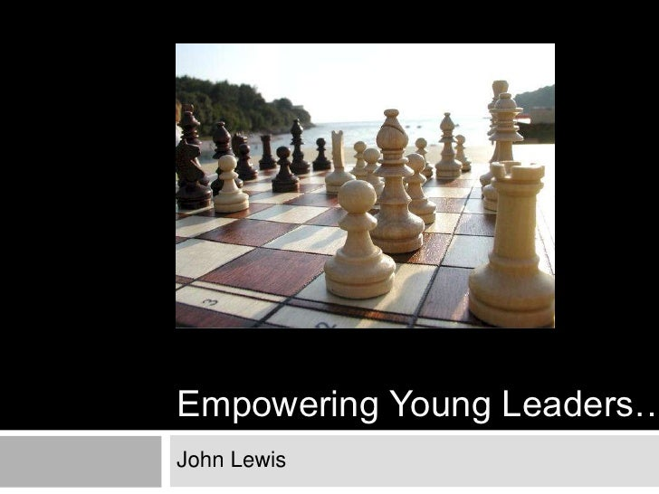 Empowering Young Leaders…<br />John Lewis<br />