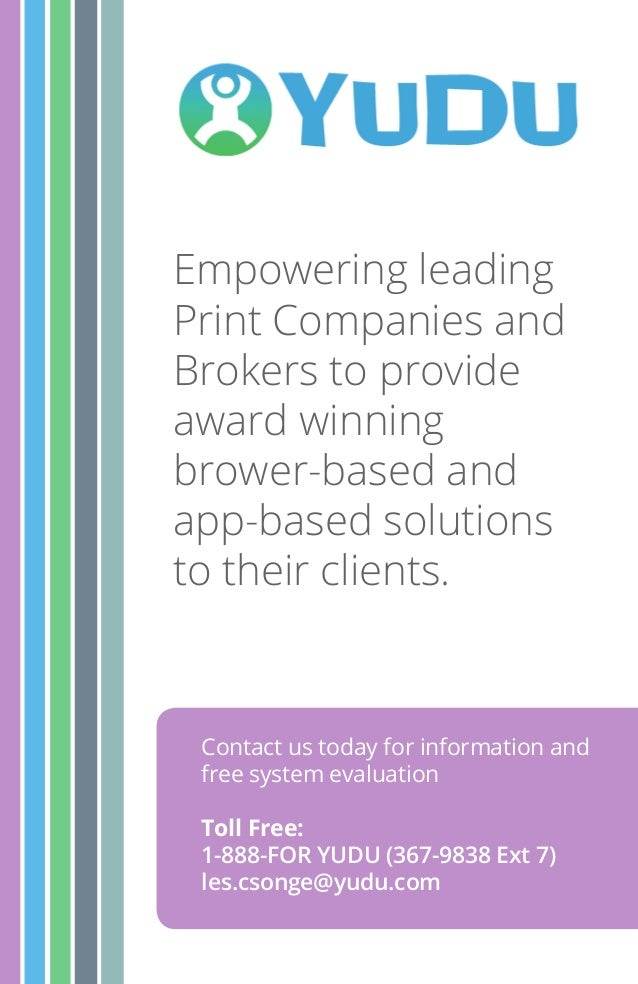 Empowering leading Print Companies and Brokers to provide award winning brower-based and app-based solutions to their clie...