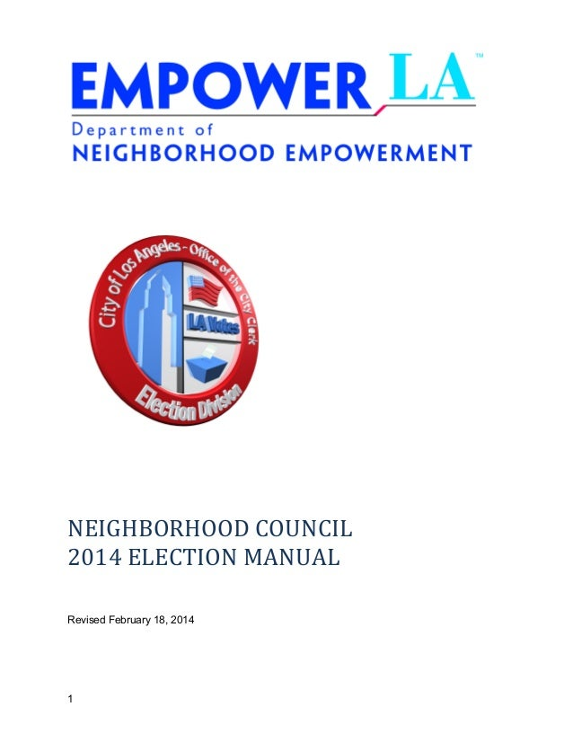 NEIGHBORHOOD COUNCIL 2014 ELECTION MANUAL Revised February 18, 2014  1