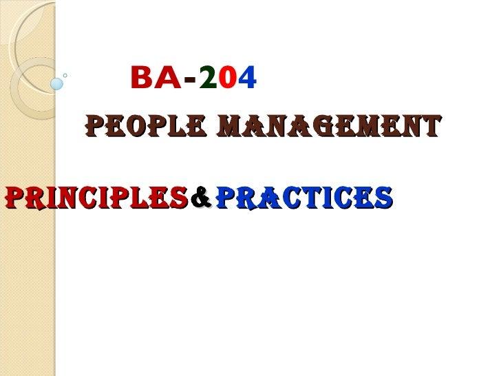 PEOPLE MANAGEMENT    PRINCIPLES & PRACTICES BA - 2 0 4