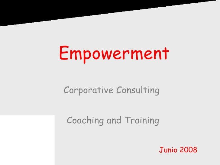 Empowerment Corporative Consulting  Coaching and Training Junio 2008