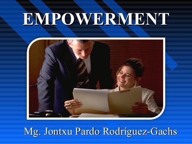 EMPOWERMENTMg. Jontxu Pardo Rodríguez-Gachs