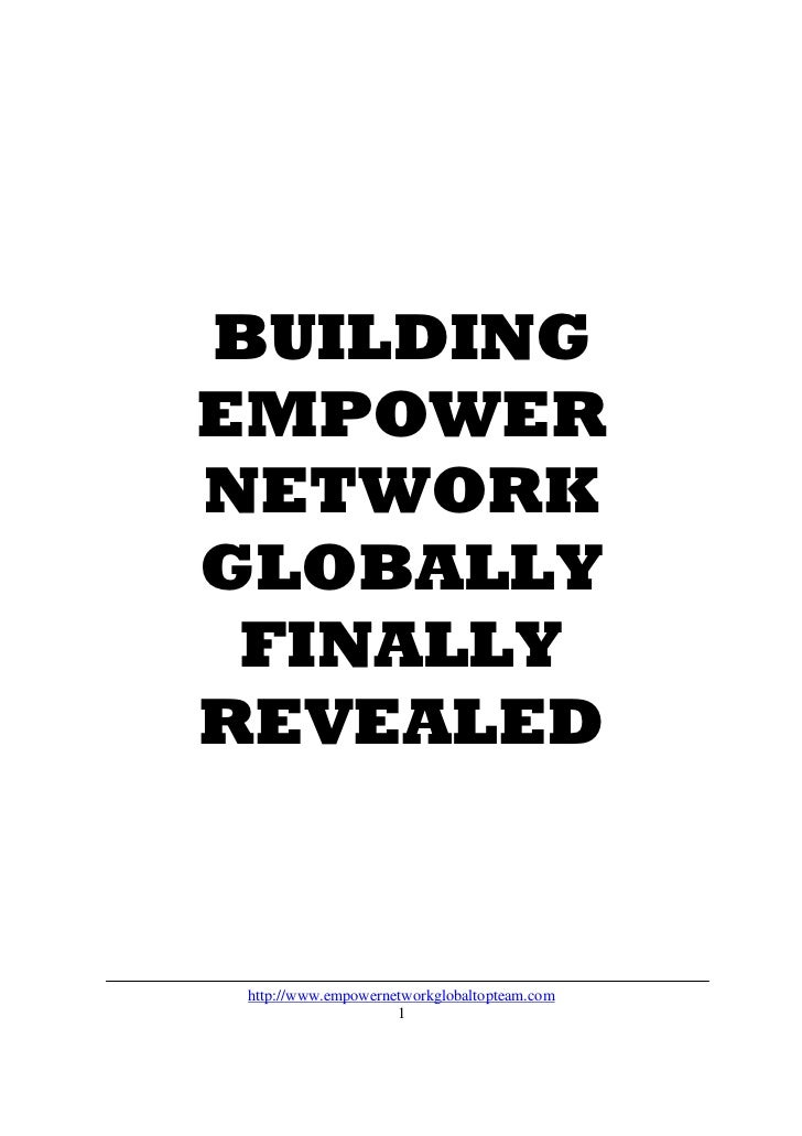 BUILDINGEMPOWERNETWORKGLOBALLY FINALLYREVEALED http://www.empowernetworkglobaltopteam.com                     1