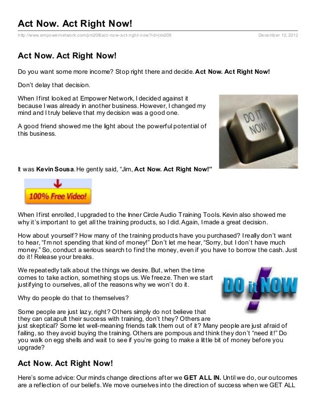 Act Now. Act Right Now!http://www.empowernetwork.com/jim208/act- now- act- right- now?id=jim208              December 12, ...
