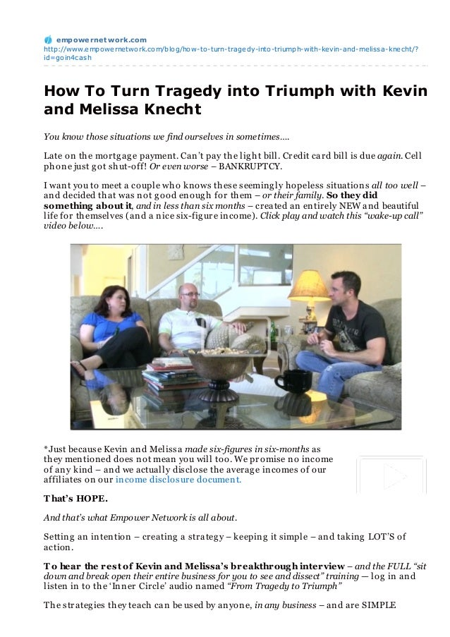 empowernet work.comhttp://www.empowernetwork.com/blog/how-to-turn-tragedy-into-triumph-with-kevin-and-melissa-knecht/?id=g...