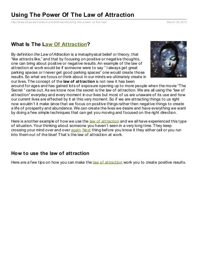 Using The Power Of The Law of Attractionhttp://www.empowernetwork.com/kishascott/using- the- power- of- the- law/         ...