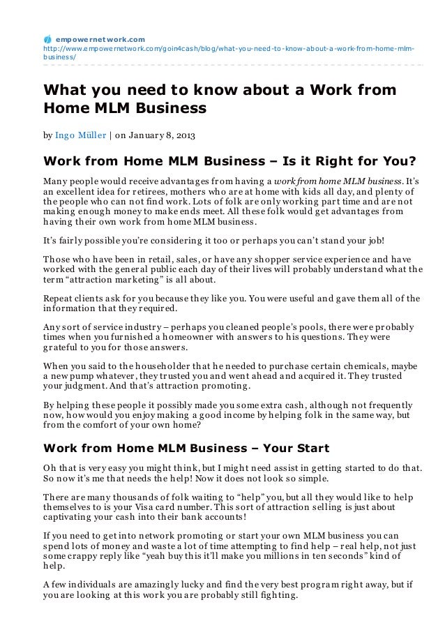 empowernet work.comhttp://www.empowernetwork.com/goin4cash/blog/what-you-need-to-know-about-a-work-from-home-mlm-business/...