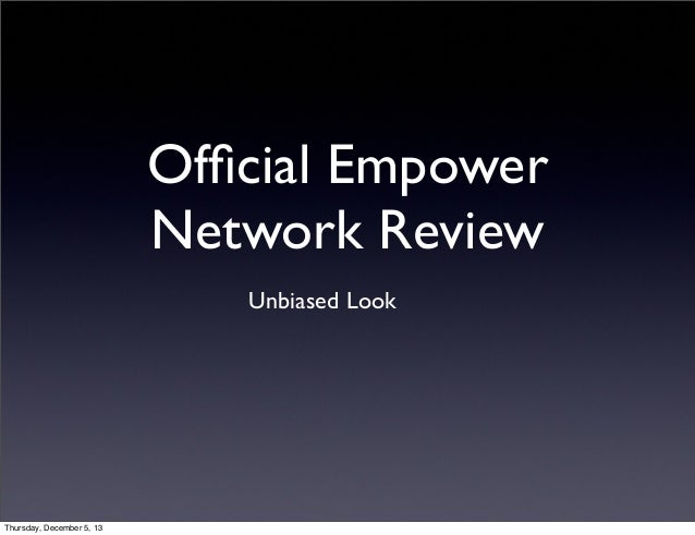 Official Empower Network Review Unbiased Look  Thursday, December 5, 13