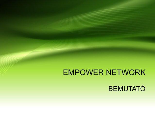 EMPOWER NETWORK BEMUTATÓ