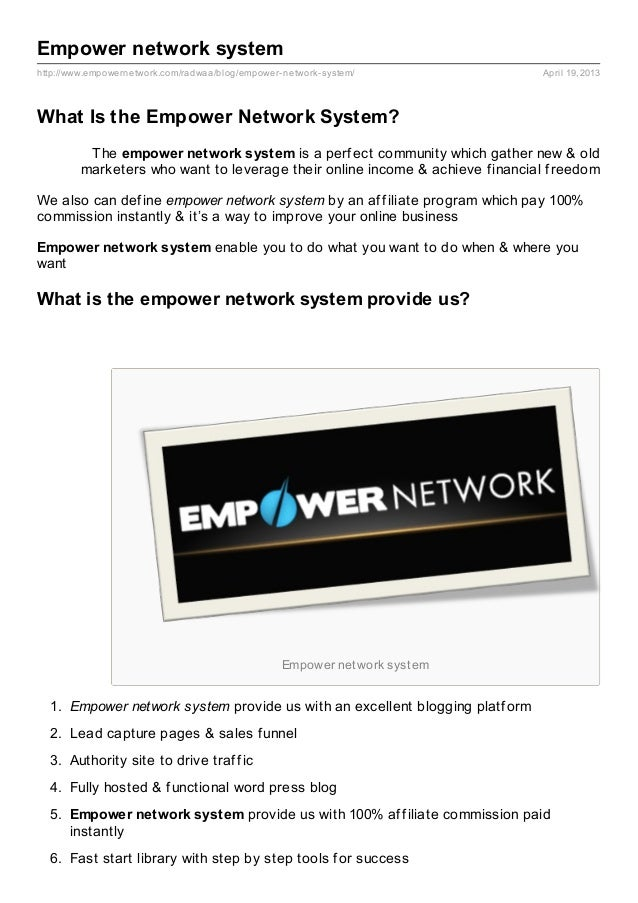 Empower network systemhttp://www.empowernetwork.com/radwaa/blog/empower- network- system/             April 19, 2013What I...
