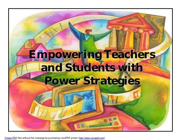 Empowering Teachers                      and Students with                       Power StrategiesCreate PDF files without ...