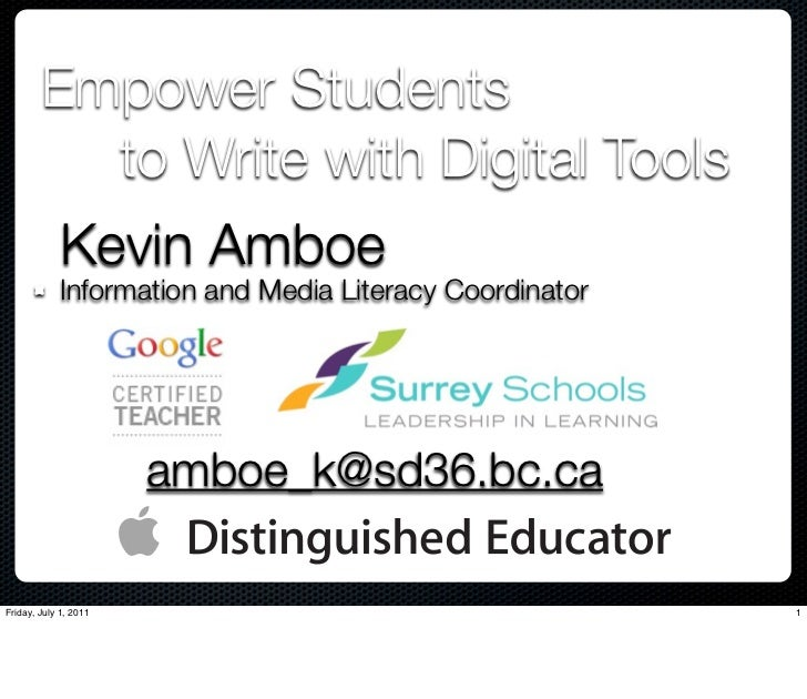 Empower Students          to Write with Digital Tools             Kevin Amboe             Information and Media Literacy C...