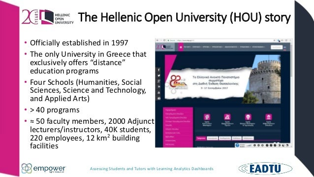Assessing Students and Tutors with Learning Analytics Dashboards The Hellenic Open University (HOU) story • Officially est...