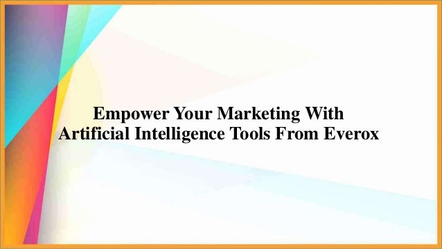 Empower Your Marketing With Artificial Intelligence Tools From Everox