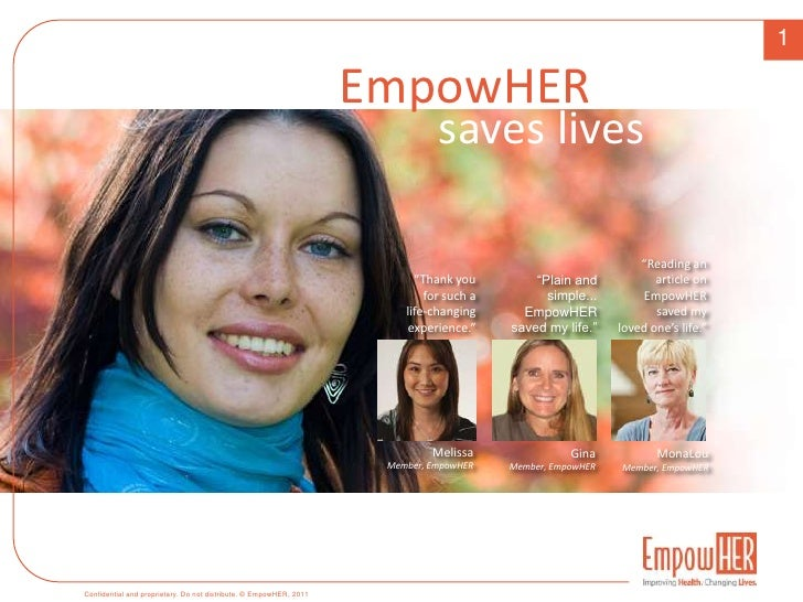"1<br />EmpowHER<br />saves lives<br />""Reading an<br /> article on EmpowHERsaved my <br />loved one's life.""<br />""Thank y..."