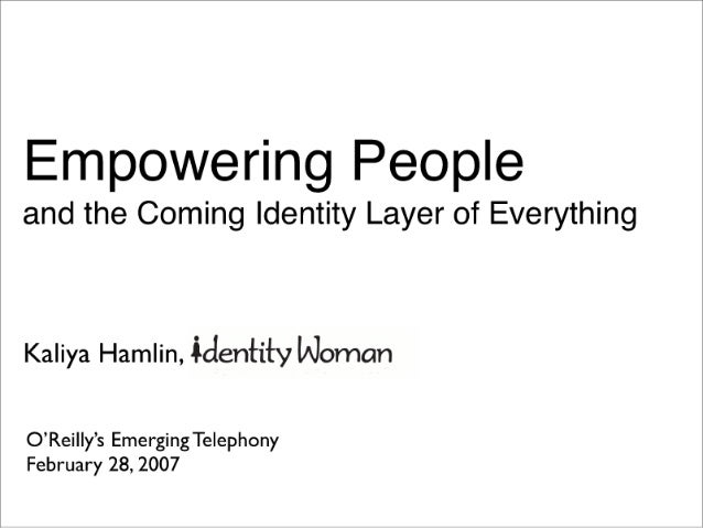 Empowring People and the Coming Identity Layer of Everything