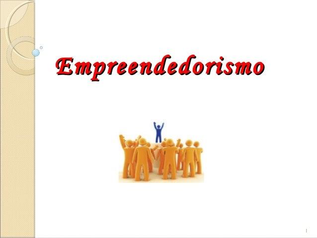 EmpreendedorismoEmpreendedorismo 1