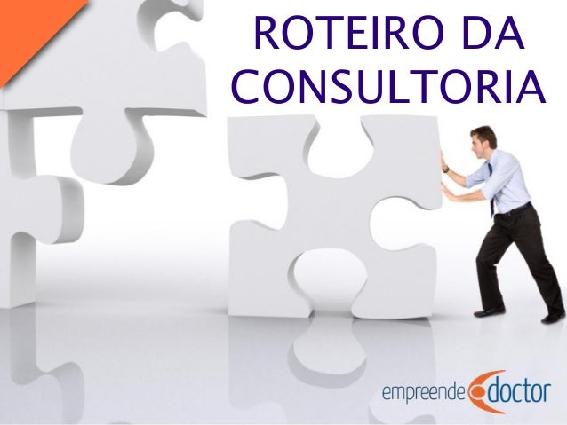 ROTEIRO DA CONSULTORIA