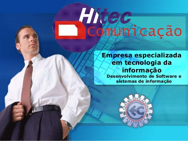 Empresa especializada  em tecnologia da  informação  Desenvolvimento de Software e  sistemas de informação