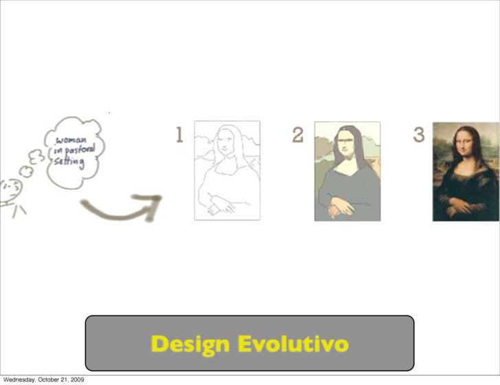 Design Evolutivo Wednesday, October 21, 2009