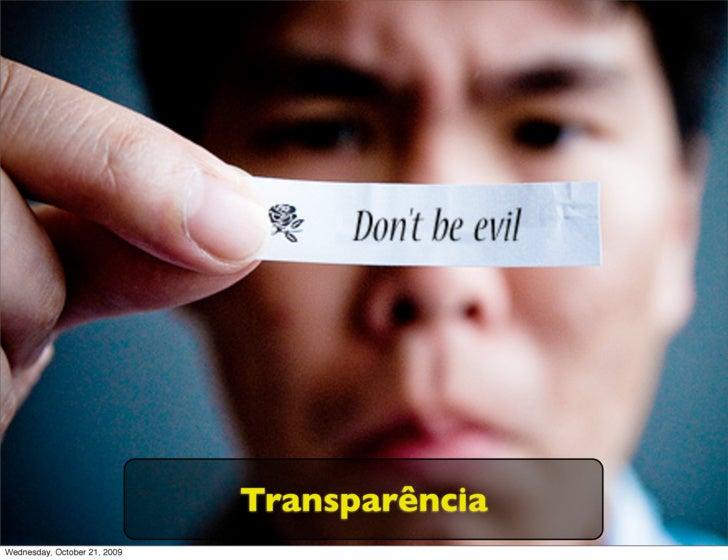 Transparência Wednesday, October 21, 2009