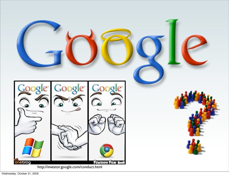http://investor.google.com/conduct.html Wednesday, October 21, 2009