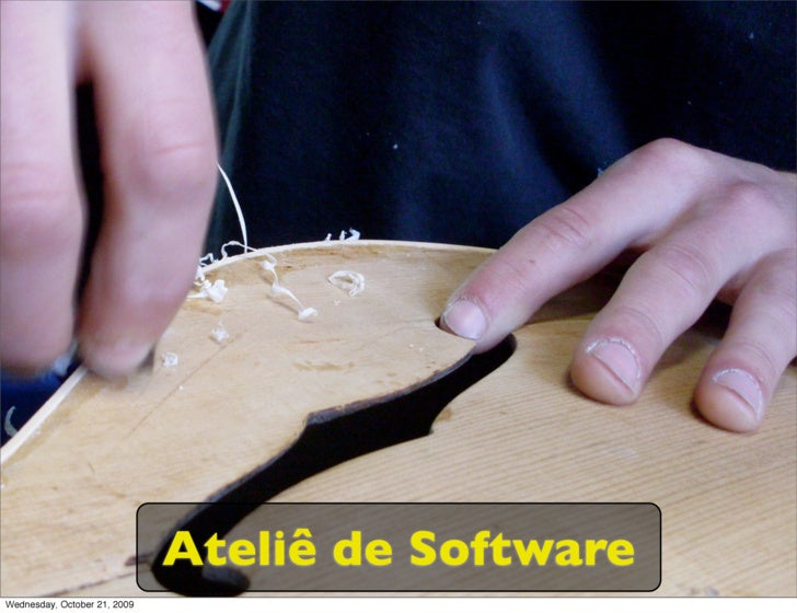 Ateliê de Software Wednesday, October 21, 2009