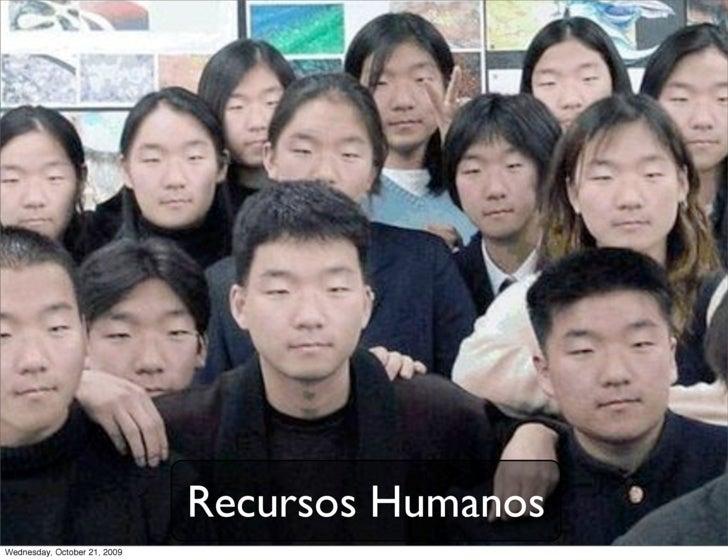 Recursos Humanos Wednesday, October 21, 2009