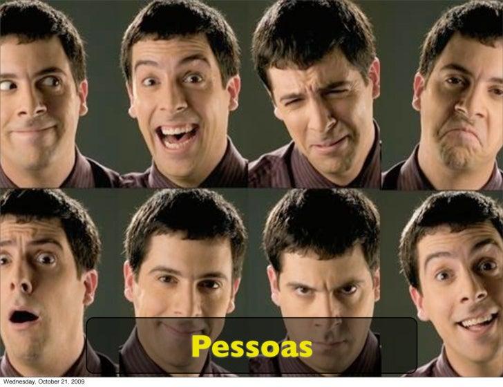 Pessoas Wednesday, October 21, 2009
