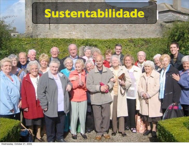 Sustentabilidade     Wednesday, October 21, 2009