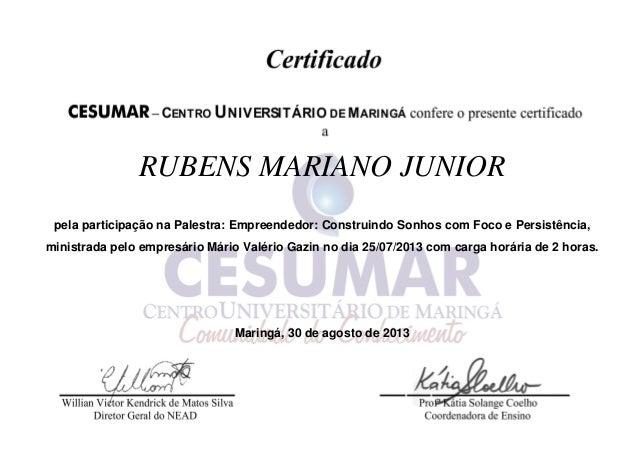 RUBENS MARIANO JUNIOR pela participação na Palestra: Empreendedor: Construindo Sonhos com Foco e Persistência, ministrada ...