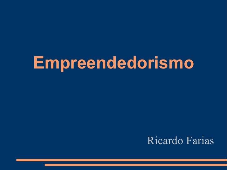 Empreendedorismo           Ricardo Farias
