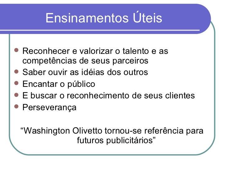 Ensinamentos Úteis <ul><li>Reconhecer e valorizar o talento e as competências de seus parceiros </li></ul><ul><li>Saber ou...