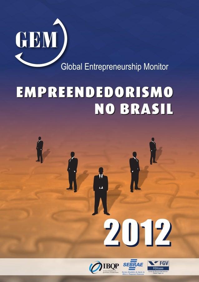 Global Entrepreneurship Monitor     EMPREENDEDORISMO NO BRASIL  1