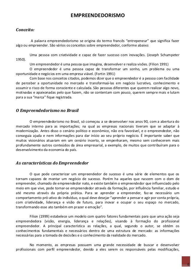 """6 EMPREENDEDORISMO Conceito: A palavra empreendedorismo se origina do termo francês """"entrepeneur"""" que significa fazer algo..."""