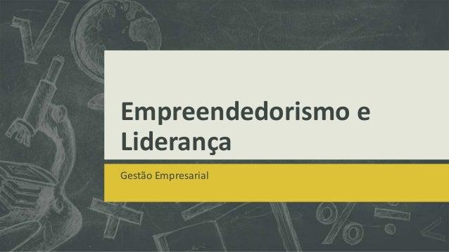 Empreendedorismo e Liderança Gestão Empresarial